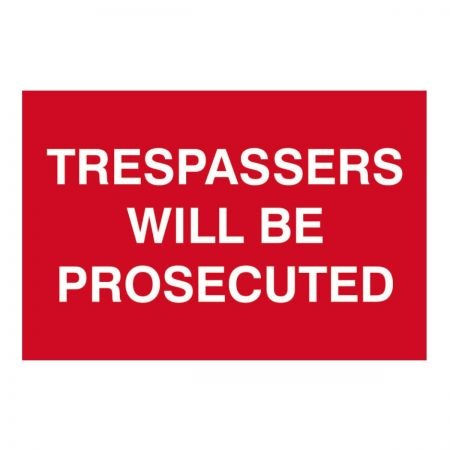 Trespassers Will Be Prosecuted 200 x 300mm